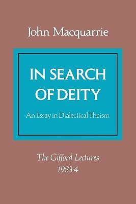 In search of deity an essay in dialectical theism
