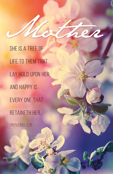 Mother Mothers Day Bulletin -  Proverbs 3:18  (Pkg of 100)