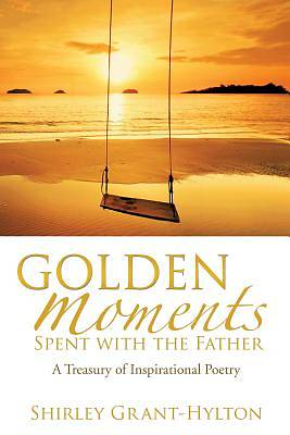 Golden Moments Spent with the Father
