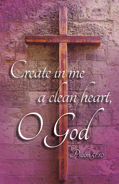 Create in Me a Clean Heart, O God  Ash Wednesday  Bulletin