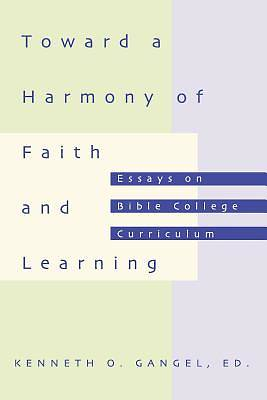 Toward a Harmony of Faith and Learning