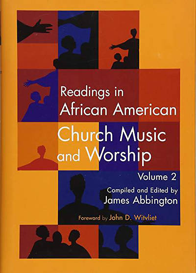 Readings in African American Church Music and Worship Volume 2