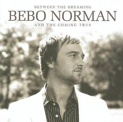 Bebo Norman - Between the Dreaming and the Coming True  CD