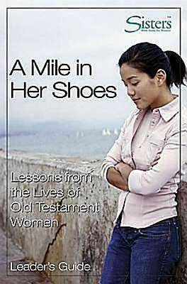 Sisters Bible Study for Women - A Mile in Her Shoes Leaders Guide