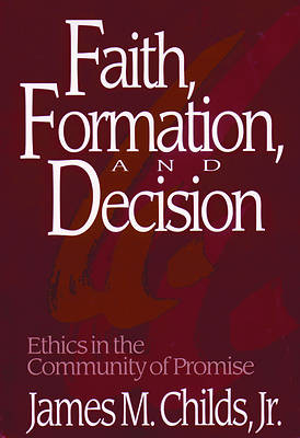 Faith, Formation, and Decision