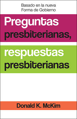 Presbyterian Questions, Presbyterian Answers, Spanish Edition
