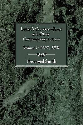 Luthers Correspondence and Other Contemporary Letters