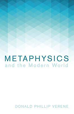 Metaphysics and the Modern World