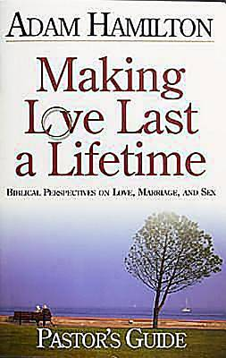 Making Love Last a Lifetime - Pastors Guide with CDROM