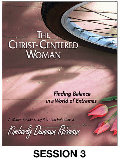 The Christ-Centered Woman - Womens Bible Study Streaming Video Session 3