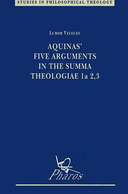 Aquinas Five Arguments in the Summa Theologiae 1a 2, 3