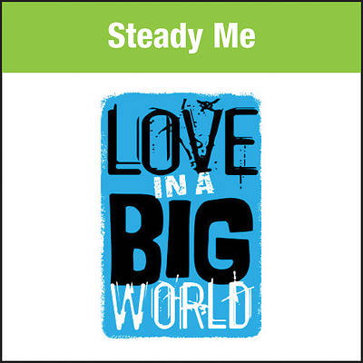 Love In A Big World Music: Steady Me MP3 Download
