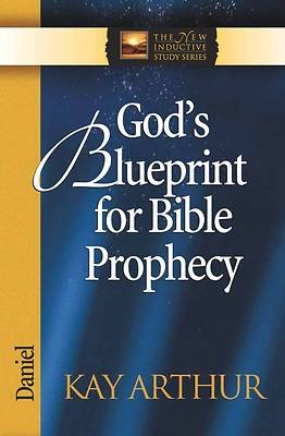 Gods Blueprint for Bible Prophecy