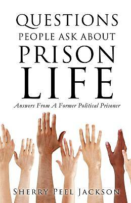 Questions People Ask about Prison Life