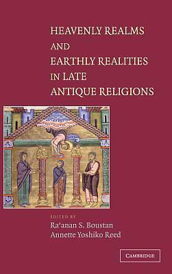 Heavenly Realms and Earthly Realities in Late Antique Religions