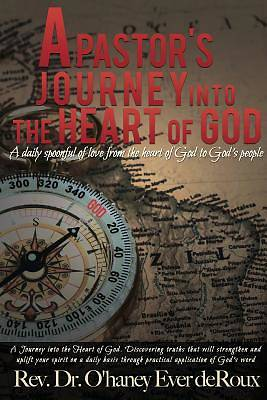 A Pastors Journey Into the Heart of God