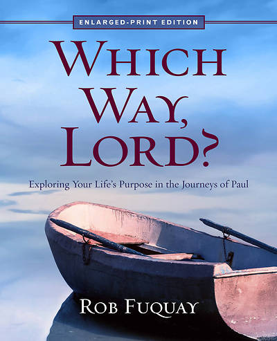 Which Way, Lord? - Enlarged Print
