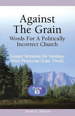 Against the Grain-Words for a Politically Incorrect Church