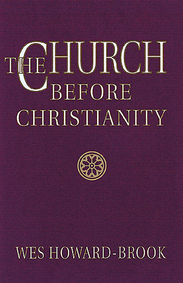 The Church Before Christianity