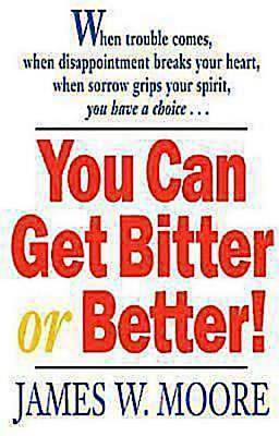 You Can Get Bitter or Better! - eBook [ePub]