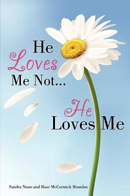 He Loves Me Not...He Loves Me
