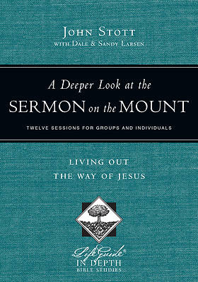 LifeGuide Bible Study-A Deeper Look at the Sermon on the Mount
