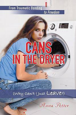 Cans in the Dryer (Why Cant I Just Leave?)