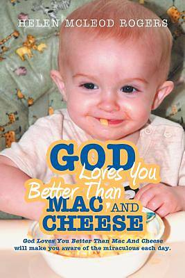 God Loves You Better Than Mac and Cheese