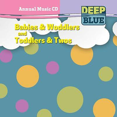 Deep Blue Babies & Woddlers and Toddlers & Twos Annual Music CD