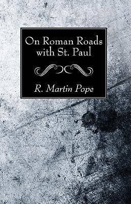 On Roman Roads with St. Paul