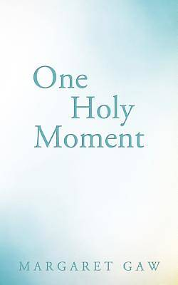 One Holy Moment