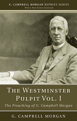 The Westminster Pulpit Vol. I