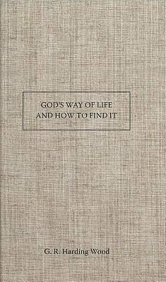 Gods Way of Life and How to Find It