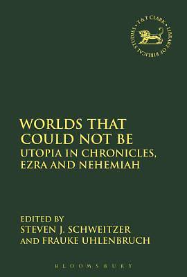 Worlds That Could Not Be - Constructing Utopia in Chronicles, Ezra and Nehemiah