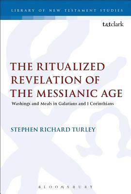 The Ritualized Revelation of the Messianic Age