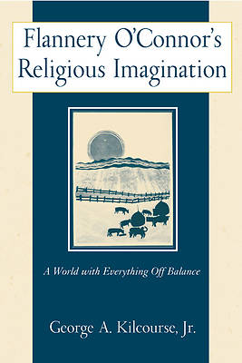 Flannery OConnors Religious Imagination