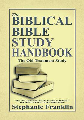 The Biblical Bible Study Handbook
