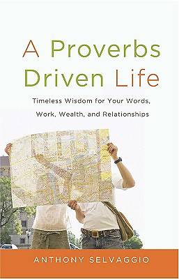 The Proverbs Driven Life