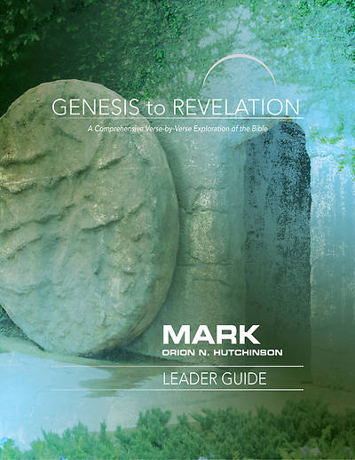 Genesis to Revelation: Mark Leader Guide - eBook [ePub]
