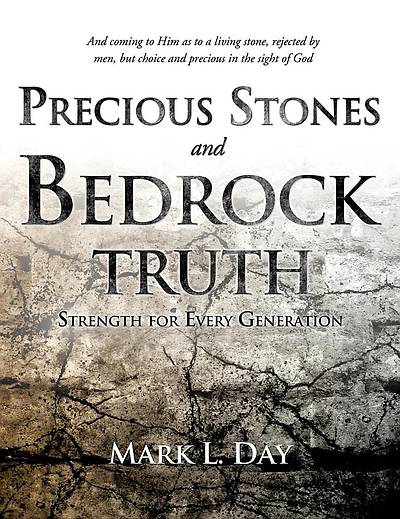 Precious Stones and Bedrock Truth