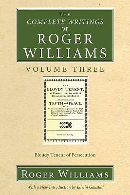 The Complete Writings of Roger Williams Volume Three
