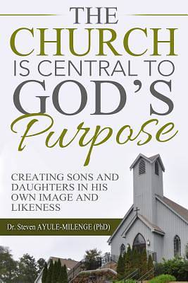 The Church Is Central to God S Purpose