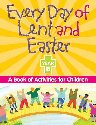 Every Day of Lent and Easter, Year B [ePub Ebook]