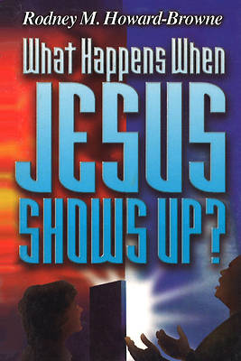 What Happens When Jesus Shows Up