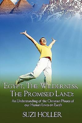 Egypt, the Wilderness, the Promised Land