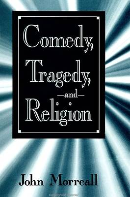 Comedy, Tragedy and Religion
