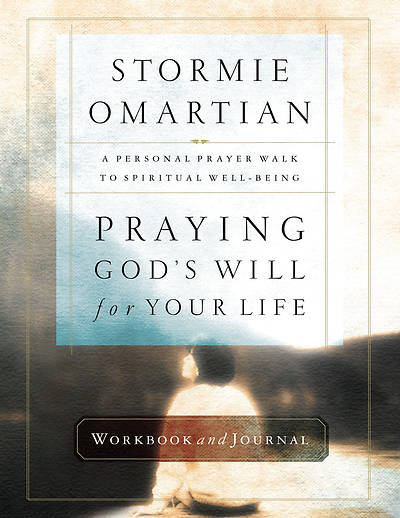 Praying Gods Will for Your Life Workbook and Journal