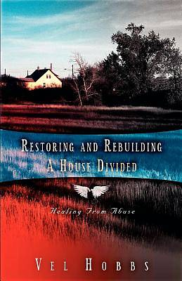 Restoring and Rebuilding a House Divided