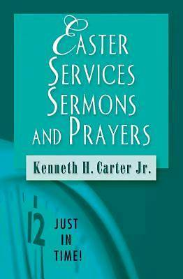 Just in Time! Easter Services, Sermons, and Prayers - eBook [ePub]