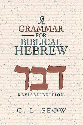 A Grammar for Biblical Hebrew (Revised Edition)